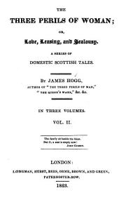 The Three Perils of Woman: Or, Love, Leasing, and Jealousy : a Series of Domestic Scottish Tales, Volume 992