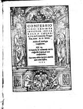 Confessio fidei exhibita invict. imp. Carolo V. Caesari Aug. in comiciis Augustae Anno 1530: Addita est Apologia Confessionis