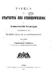 Tafeln zur Statistik des Steuerwesens im österreichischen Kaiserstaate mit besonderer Berücksichtigung der directen Steuern und des Grundsteuer-Katasters