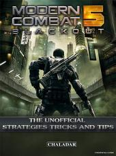 Modern Combat 5 Blackout the Unofficial Strategies Tricks and Tips