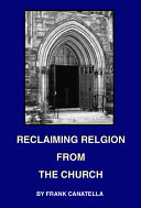 Reclaiming Religion from the Church