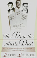 The Day the Music Died  The Last Tour of Buddy Holly  the Big Bopper  and Ritchie Valens PDF