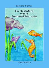 Ein Flusspferd wollte Seepferdchen sein