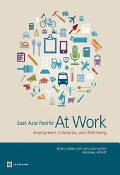 East Asia Pacific at Work: Employment, Enterprise, and Well-being