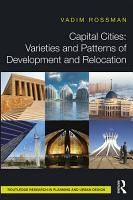 Capital Cities  Varieties and Patterns of Development and Relocation PDF