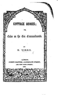 Cottage Homes  or  Tales on the Ten Commandments PDF