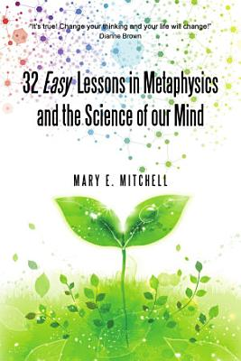 32 Easy Lessons in Metaphysics and the Science of our Mind