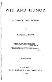 Wit and Humor: A Choice Collection