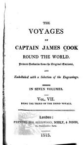 The Voyages of Captain James Cook Round the World: Printed Verbatim from the Earlier Editions and Embellished with a Selection of the Engravings, Volume 7