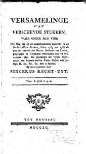 Versamelinge van verscheyde stukken, waer onder men vind den oog-slag op de goddeloosheden bedreven in de Nederlandsche kerken, sedert 1783 tot 1789 als ook het vertrek der geuze-doctoors van Loven, plegtiglyk in Calvacade vertrocken den 21 November 1789 [...]