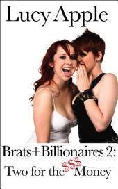 Brats + Billionaires 2: Two for the Money