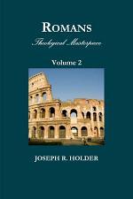 Romans: Theological Masterpiece (Volume 2)