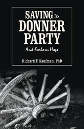 Saving the Donner Party: And Forlorn Hope
