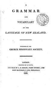 A grammar and vocabulary of the language of New Zealand [by T. Kendall, ed. by S. Lee].