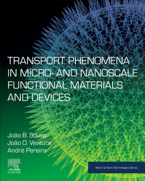 Transport Phenomena in Micro- and Nanoscale Functional Materials and Devices