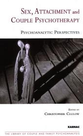 Sex, Attachment and Couple Psychotherapy: Psychoanalytic Perspectives