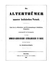 Die Alterthümer unserer heidnischen Vorzeit: Band 1