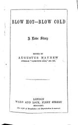 Blow Hot Blow Cold A Love Story Edited By A Mayhew Book PDF