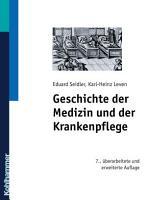 Geschichte der Medizin und der Krankenpflege PDF