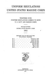 Uniform Regulations: United States Marine Corps, Together with Uniform Regulations Common to Both U.S. Navy and Marine Corps. Headquarters United States Marine Corps, 1912