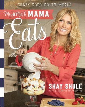 Mix-and-Match Mama® Eats