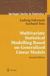 Multivariate Statistical Modelling Based on Generalized Linear Models: Edition 2
