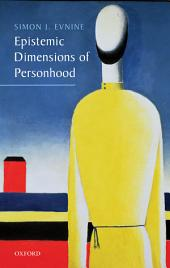 Epistemic Dimensions of Personhood