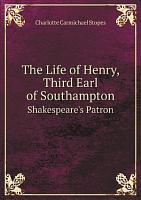 The Life of Henry  Third Earl of Southampton PDF