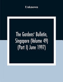 The Gardens' Bulletin, Singapore (Volume 49 (Part I) June 1997)