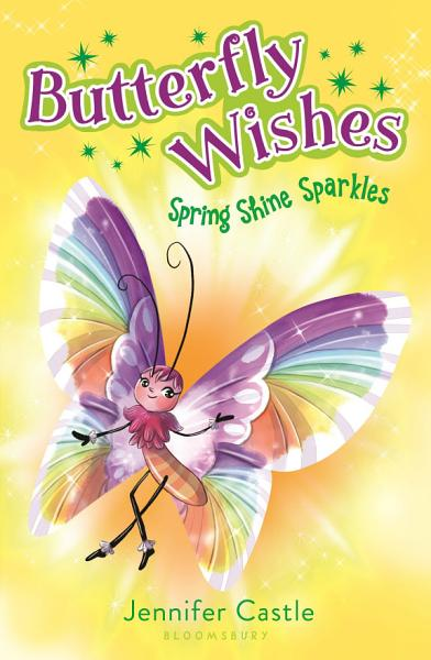 Download Butterfly Wishes 4  Spring Shine Sparkles Book