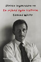 Om En pojkes egen historia av Edmund White