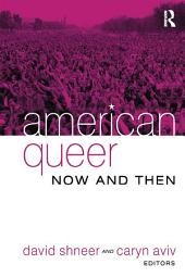 American Queer, Now and Then