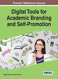 Digital Tools for Academic Branding and Self Promotion