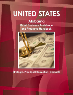 Alabama Small Business Assistance and Programs Handbook   Strategic  Practical Information  Contacts
