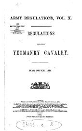 Regulations applicable to corps of Yeomanry cavalry. [Continued as] Regulations for the Yeomanry cavalry [afterw.] Imperial yeomanry
