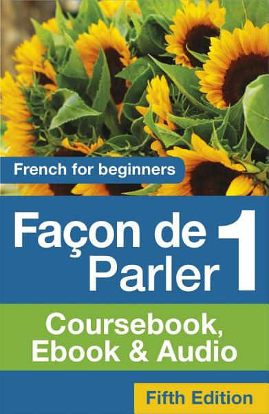 Façon de Parler 1 French for Beginners 5ED