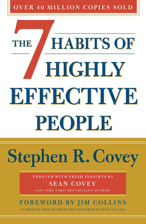 The 7 Habits Of Highly Effective People  Revised and Updated