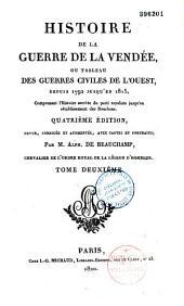 Histoire de la guerre de la Vendée, ou tableau des guerres civiles de l'Ouest, depuis 1792 jusqu'en 1815
