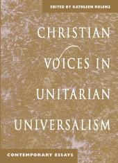 Christian Voices in Unitarian Universalism: Contemporary Essays