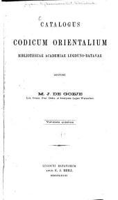 Catalogus codicum orientalium Bibliothecae Academiae Lugduno Batavae auctore R. P. A. Dozy ...