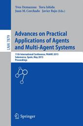 Advances on Practical Applications of Agents and Multi-Agent Systems: 11th International Conference, PAAMS 2013, Salamanca, Spain, May 22-24, 2013. Proceedings