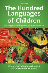 The Hundred Languages of Children: The Reggio Emilia Experience in Transformation, 3rd Edition: The Reggio Emilia Experience in Transformation, Edition 3