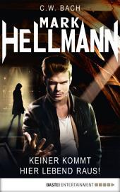 Mark Hellmann 39: Keiner kommt hier lebend raus!