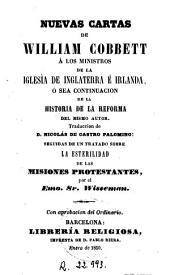 Nuevas cartas de William Cobbett a los ministros de la Iglesia de Inglaterra é Irlanda, ó sea, Continuacion de la Historia de la Reforma del mismo autor: demostrada por los mismos que están interesados en ellas