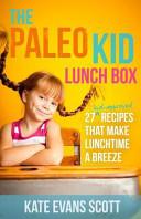 The Paleo Kid Lunch Box Book PDF