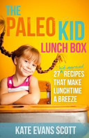 The Paleo Kid Lunch Box Book