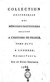 Collection universelle des mémoires particuliers relatifs à l'histoire de France. Tome 1.[-67.]: 46