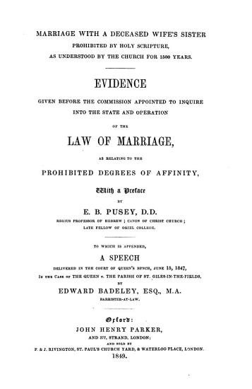 Marriage with a deceased wife s sister  evidence given before the Commission appointed to inquire into the law of marriage  To which is appended A speech in the case of the queen v  the parish of St  Giles in the fields  by E  Badeley PDF