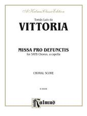 Missa Pro Defunctis: For SATB, A Cappella Chorus/Choir with Latin Text (Choral Score)