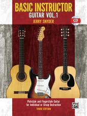 Basic Instructor Guitar 1 (3rd Edition): Pickstyle and Fingerstyle Guitar for Individual or Group Instruction